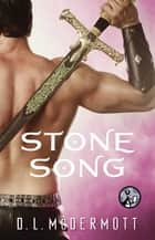 Stone Song ebook by D.L. McDermott