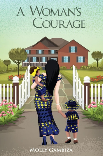 A Woman's Courage - No Matter The Distance, #2 ebook by Molly Gambiza