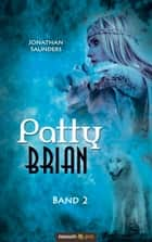 Patty Brian - Band 2 ebook by Jonathan Saunders