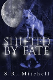 Shifted by Fate ebook by S.R. Mitchell