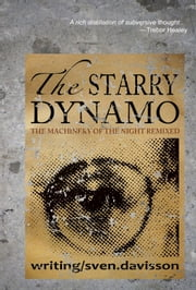 The Starry Dynamo: The Machinery of the Night Remixed ebook by Sven Davisson