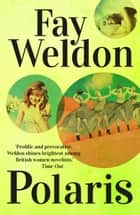 Polaris ebook by Fay Weldon