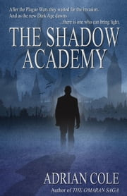 The Shadow Academy ebook by Adrian Cole