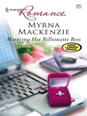 Marrying Her Billionaire Boss ebook by Myrna Mackenzie