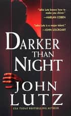 Darker Than Night 電子書 by John Lutz