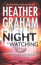 The Night Is Watching ebook by Heather Graham
