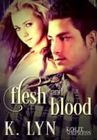 Flesh and Blood ebook by K. Lyn