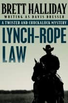 Lynch-Rope Law ebook by Brett Halliday
