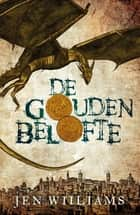 De gouden belofte ebook by Jen Williams, Linda Broeder