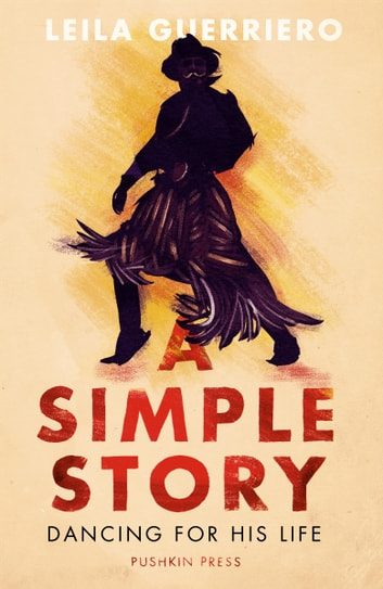 A Simple Story - Dancing for His Life ebook by Leila Gierriero