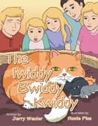 The Iwiddy Bwiddy Kwiddy ebook by Jerry Wexler, Ronie Pios