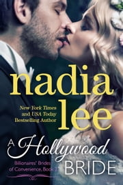 A Hollywood Bride (Billionaires' Brides of Convenience Book 2) ebook by Nadia Lee