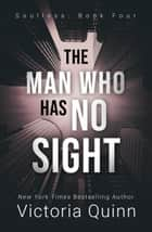 The Man Who Has No Sight - Soulless, #4 ebook by