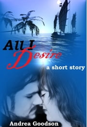 All I Desire ebook by Andrea Goodson