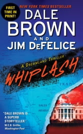 Whiplash: A Dreamland Thriller ebook by Dale Brown,Jim DeFelice