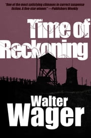 Time of Reckoning ebook by Walter Wager