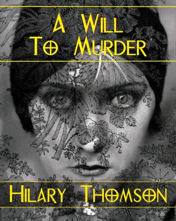 A Will to Murder - A Comic Mystery ebook by Hilary Thomson