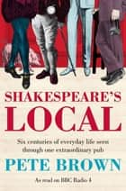 Shakespeare's Local ebook by Pete Brown