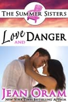 Love and Danger - A Beach Reads Billionaire Bodyguard Contemporary Romance (Book Club Edition) ebook by Jean Oram