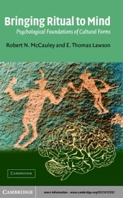Bringing Ritual to Mind ebook by McCauley, Robert N.