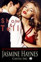 Show and Tell ebook by Jasmine Haynes, Jennifer Skully