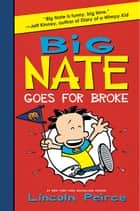Big Nate Goes for Broke ebook by Lincoln Peirce, Lincoln Peirce