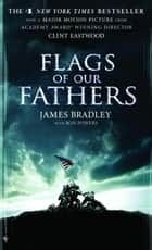 Flags of Our Fathers ebook by James Bradley, Ron Powers