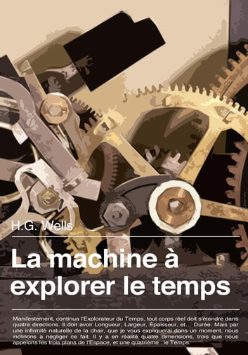 La machine à explorer le temps eBook by H.G. Wells