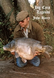 Big Carp Legends ebook by John Harry