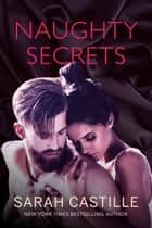 Naughty Secrets ebook by Sarah Castille