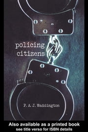 Policing Citizens ebook by Waddington, P. A. J.