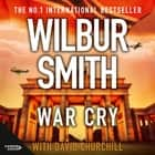 War Cry audiobook by Wilbur Smith