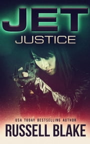 JET VI - Justice - Jet, #6 ebook by Russell Blake