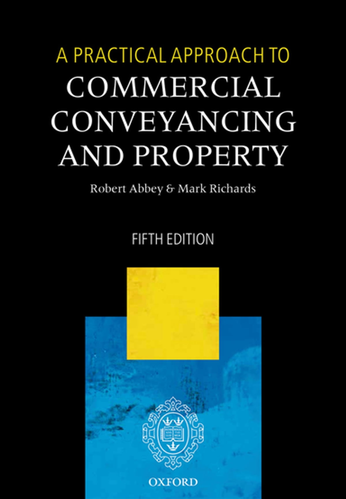 A Practical Approach to Commercial Conveyancing and Property eBook by  Robert Abbey - 9780191077487 | Rakuten Kobo