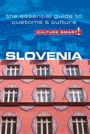 Slovenia - Culture Smart! - The Essential Guide to Customs & Culture ebook by Jason Blake