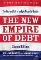 The New Empire of Debt ebook by Will Bonner,Addison Wiggin,Agora