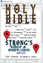 Holy Bible (KJV) with Strong's Markup and Hebrew/Greek Dictionaries (Fast Navigation, Search with NCX and Chapter Index) ebook by King James Version, James Strong, Better Bible Bureau