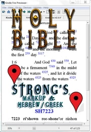 Holy Bible (KJV) with Strong's Markup and Hebrew/Greek Dictionaries (Fast Navigation, Search with NCX and Chapter Index) ebook by King James Version,James Strong,Better Bible Bureau