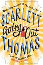 Going Out ebook by Scarlett Thomas