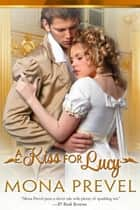 A Kiss for Lucy ebook by Mona Prevel