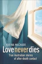 Love Never Dies ebook by Karina Machado