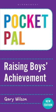 Pocket PAL: Raising Boys' Achievement ebook by Gary Wilson