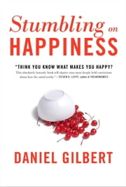 Stumbling on Happiness ebook by Kobo.Web.Store.Products.Fields.ContributorFieldViewModel