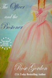 The Officer and the Bostoner (Historical Western Romance) ebook by Rose Gordon