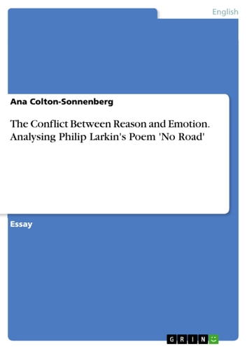 The Conflict Between Reason And Emotion Analysing Philip Larkins  The Conflict Between Reason And Emotion Analysing Philip Larkins Poem No  Road Ebook Essay Thesis also Essay Thesis Example  Businessman Essay