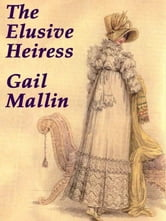 The Elusive Heiress ebook by Gail Mallin