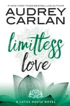 Limitless Love ebook by Audrey Carlan