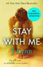 Stay With Me (Wait For You, Book 3) ebook by J. Lynn