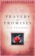 Prayers And Promises For Teachers ebook by Pamela Kaye Tracy