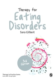 Therapy for Eating Disorders - Theory, Research & Practice ebook by Ms Sara Gilbert